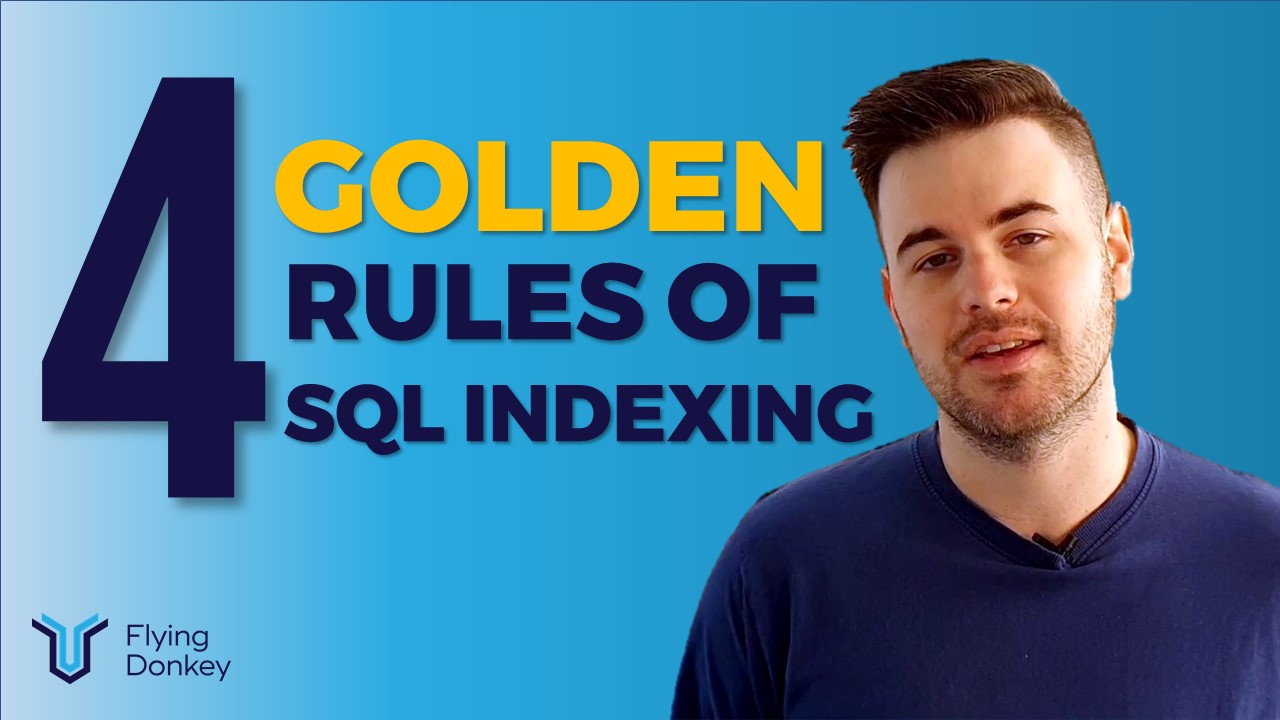 The 4 Golden Rules of SQL Database Indexing