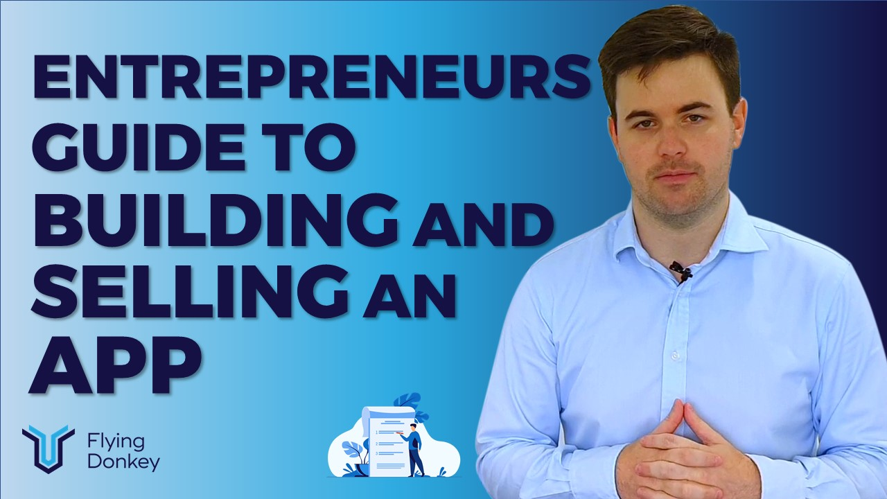 The Entrepreneurs (and other professions) Guide to Building and Selling an App