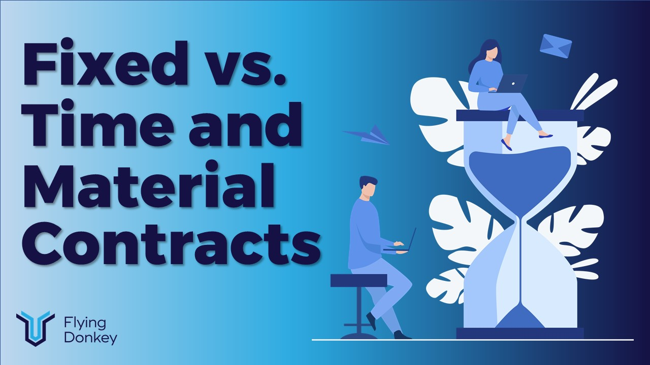 Fixed Price vs Time and Materials Contracts
