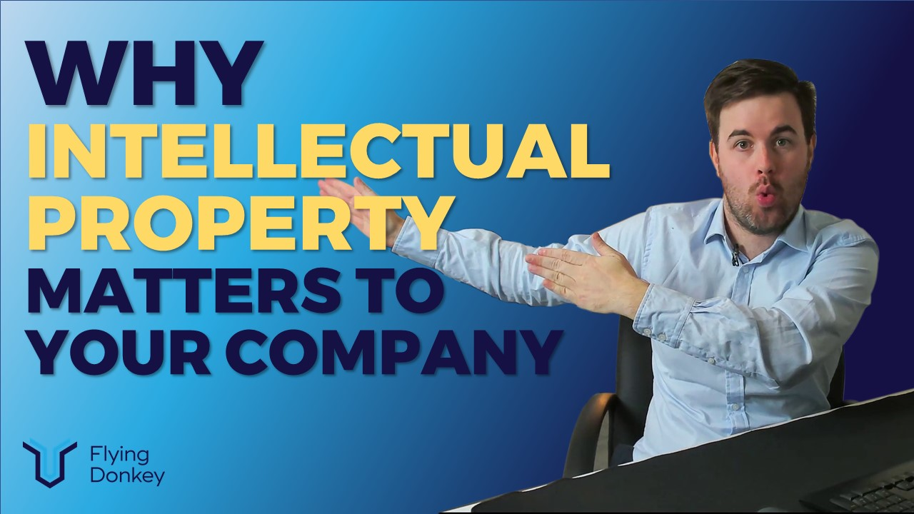 Why Intellectual Property Matters to Your Company