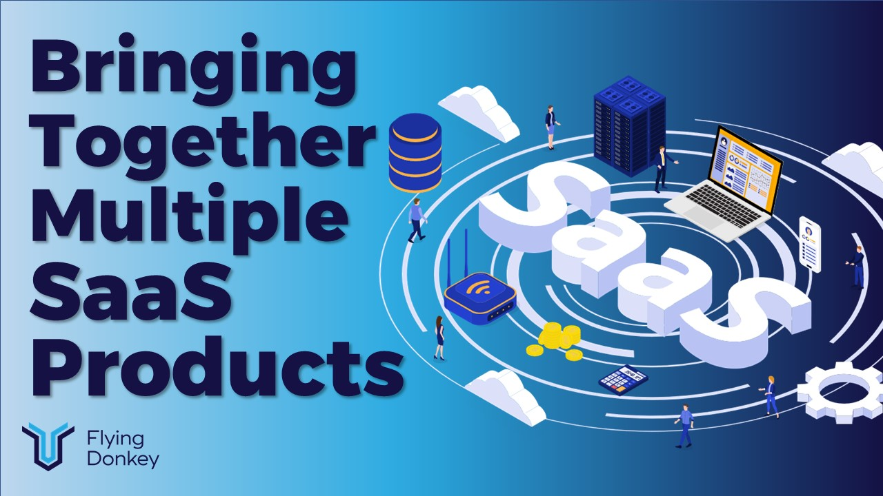 Bringing Together Multiple SaaS Products