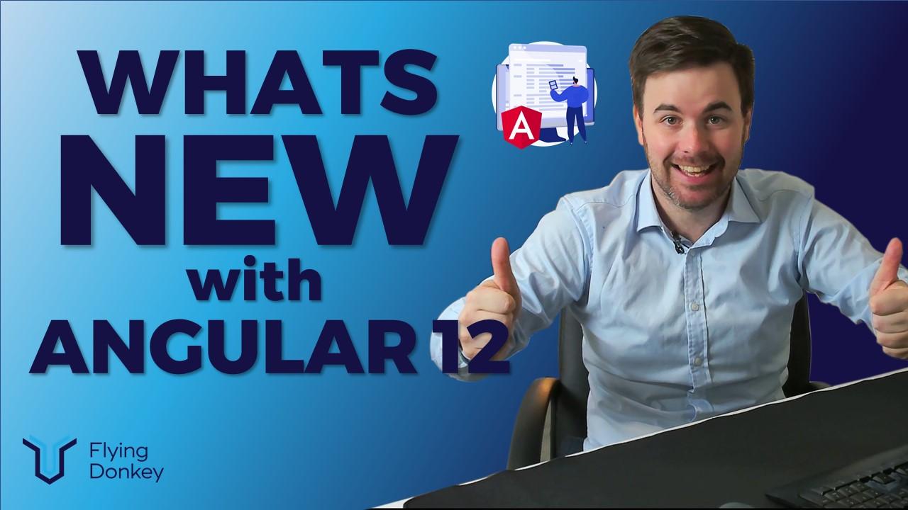 What's new in Angular 12?