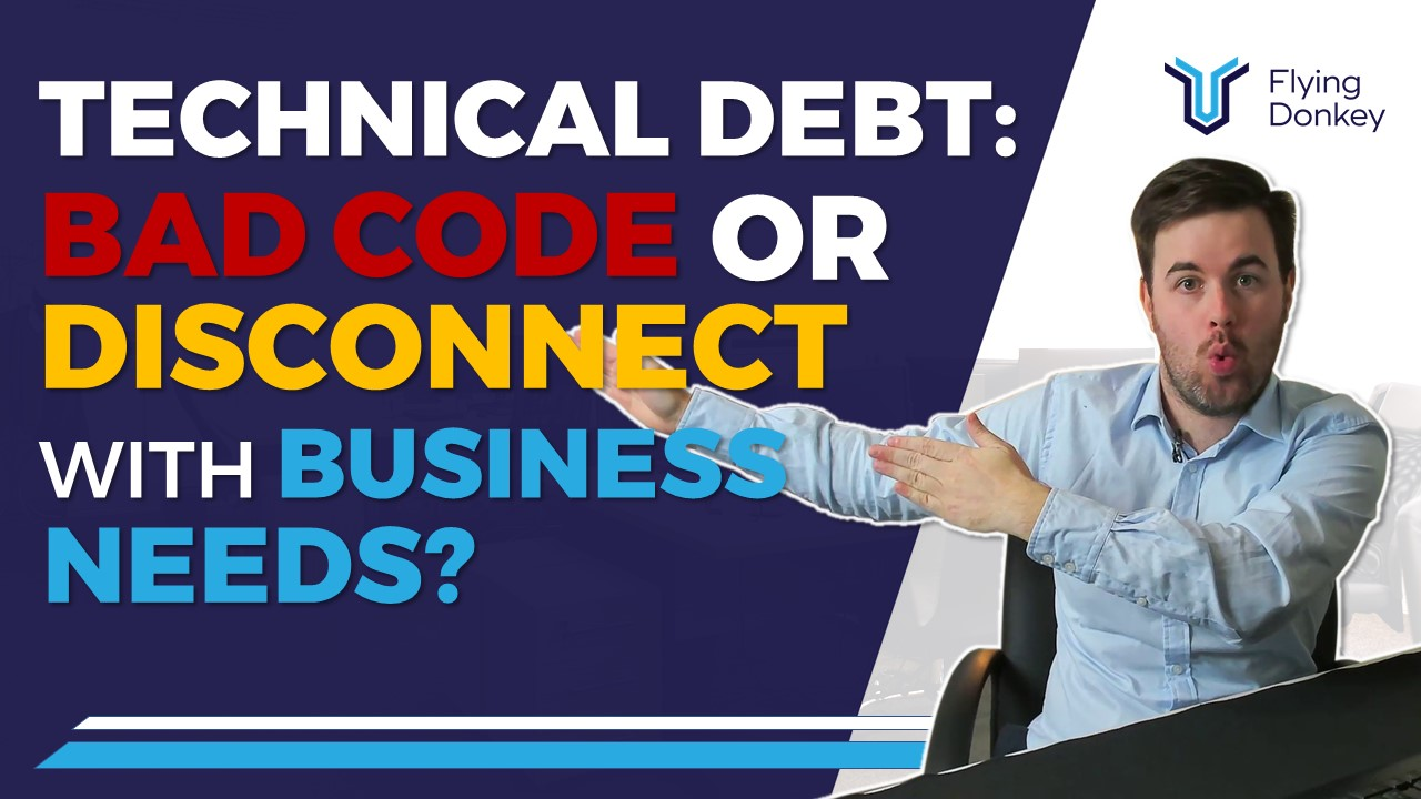 Technical Debt: Bad Code or Disconnect with Business Needs?